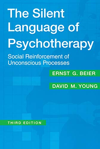 9780202306100: The Silent Language of Psychotherapy: Social Reinforcement of Unconscious Processes
