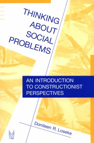 9780202306209: Thinking About Social Problems: An Introduction to Constructionist Perspectives (Social Problems and Social Issues)