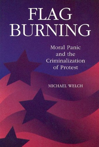 9780202306513: Flag Burning: Moral Panic and the Criminalization of Protest (Social Problems & Social Issues)