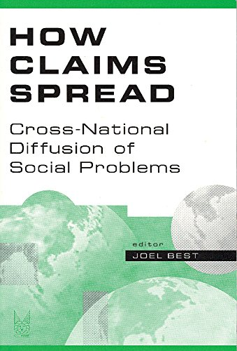How Claims Spread: Cross-National Diffusion of Social Problems (New Lines in Criminology) (0202306534) by Joel Best