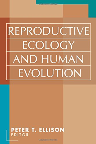 9780202306575: Reproductive Ecology and Human Evolution (Evolutionary Foundations of Human Behavior)
