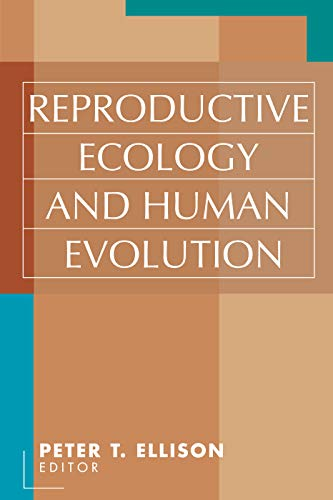 9780202306582: Reproductive Ecology and Human Evolution (Evolutionary Foundations of Human Behavior)