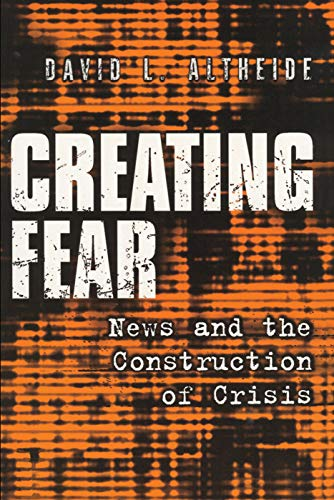 9780202306605: Creating Fear: News and the Construction of Crisis (Social Problems & Social Issues)