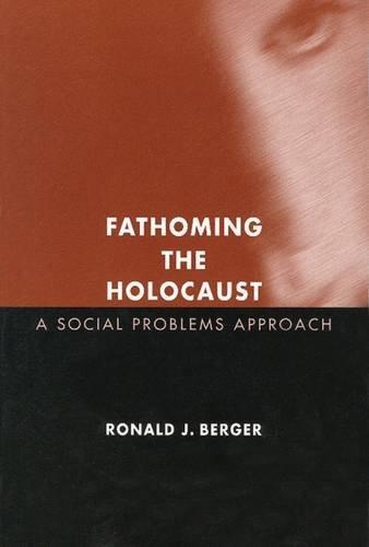 9780202306698: Fathoming the Holocaust: A Social Problems Approach (Social Problems and Social Issues)