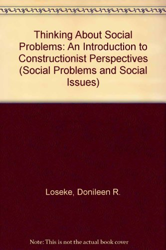 9780202306858: Thinking About Social Problems: An Introduction to Constructionist Perspectives (Social Problems and Social Issues)