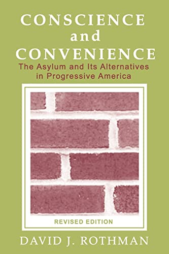 9780202307145: Conscience and Convenience: The Asylum and Its Alternatives in Progressive America (New Lines in Criminology)