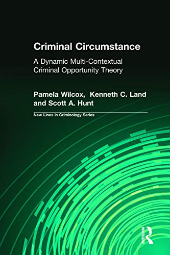 9780202307213: Criminal Circumstance: A Dynamic Multi-Contextual Criminal Opportunity Theory (New Lines in Criminology Series)