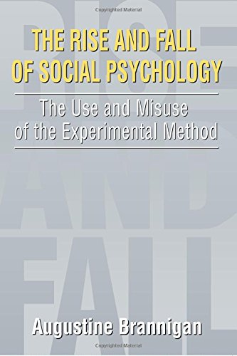 9780202307428: The Rise and Fall of Social Psychology: An Iconoclast's Guide to the Use and Misuse of the Experimental Method (Social Problems and Social Issues)