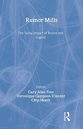 9780202307466: Rumor Mills: The Social Impact of Rumor and Legend (Social Problems and Social Issues)
