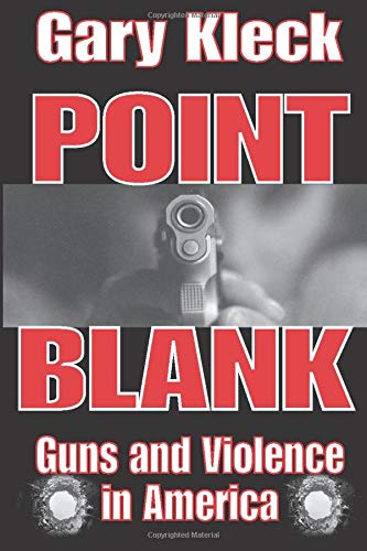 9780202307626: Point Blank: Guns and Violence in America