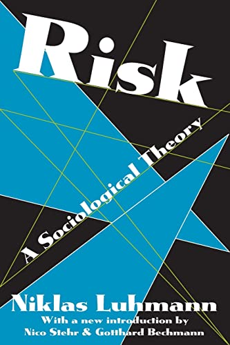 9780202307640: Risk: A Sociological Theory