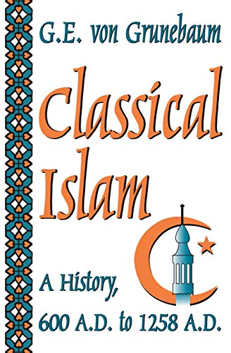 9780202307671: Classical Islam: A History, 600 A.D. to 1258 A.D.