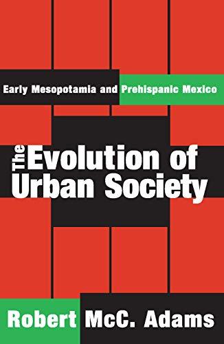 9780202308180: The Evolution of Urban Society: Early Mesopotamia and Prehispanic Mexico