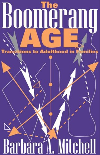 9780202308388: The Boomerang Age: Transitions to Adulthood in Families