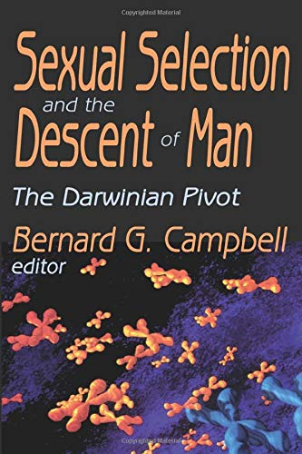9780202308456: Sexual Selection and the Descent of Man: The Darwinian Pivot