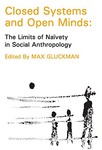 9780202308593: Closed Systems and Open Minds: The Limits of Naivety in Social Anthropology