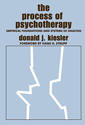 The Process of Psychotherapy: Empirical Foundations and: Kiesler, Donald J.;