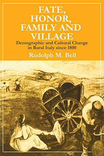 9780202309163: Fate, Honor, Family and Village: Demographic and Cultural Change in Rural Italy Since 1800