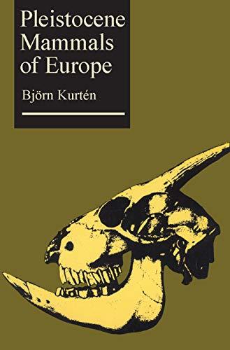 9780202309538: Pleistocene Mammals of Europe