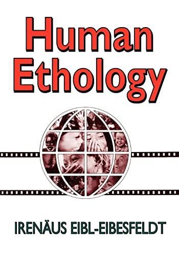 Human Ethology (Paperback): Irenäus Eibl-Eibesfeldt