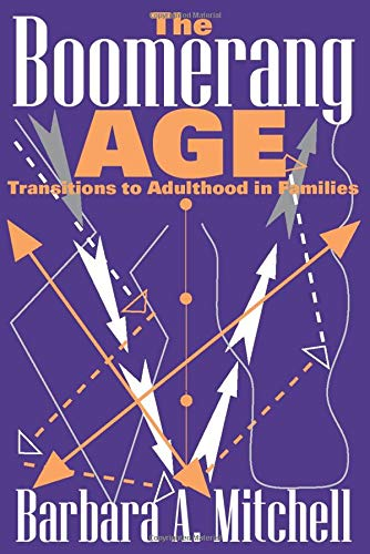 9780202309781: The Boomerang Age: Transitions to Adulthood in Families