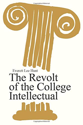 9780202309828: The Revolt of the College Intellectual