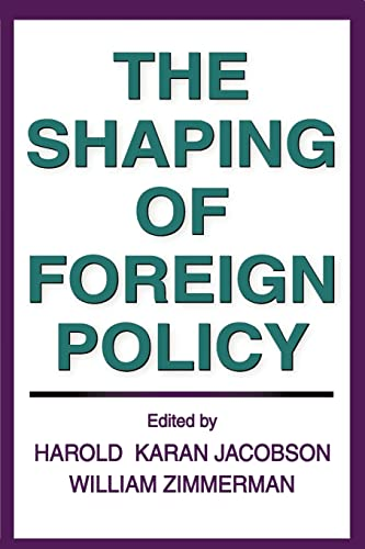 9780202309958: The Shaping of Foreign Policy