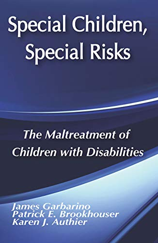 9780202360461: Special Children, Special Risks: The Maltreatment of Children with Disabilities (Modern Applications of Social Work)