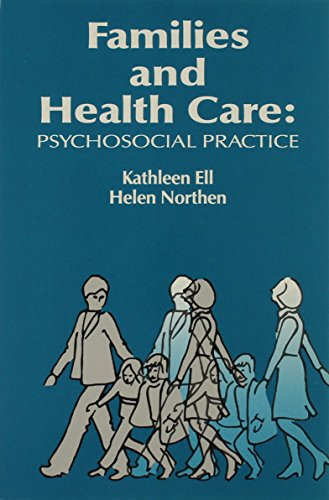 Families and Health Care: Psychosocial Practice: Kathleen Ell and Helen Northen