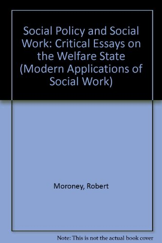 9780202360614: Social Policy and Social Work: Critical Essays on the Welfare State (Modern Applications of Social Work)
