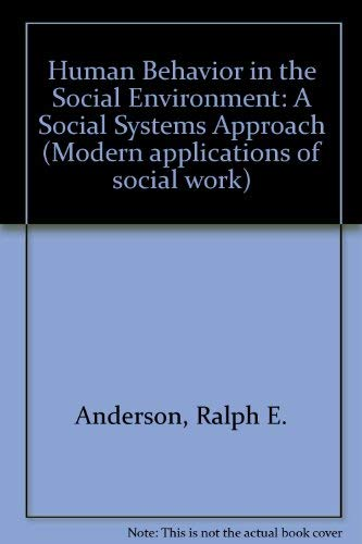 9780202360652: Human Behavior in the Social Environment: A Social Systems Approach (Modern Applications of Social Work)
