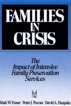 9780202360706: Families in Crisis: The Impact of Intensive Family Preservation Services (Modern applications of social work)