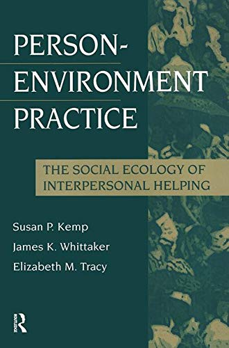 Person-Environment Practice : The Social Ecology of: Elizabeth M. Tracy;