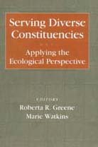 9780202361093: Serving Diverse Constituencies: Applying Ecological Perspective (Modern Applications of Social Work)