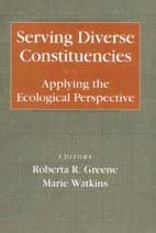 9780202361109: Serving Diverse Constituencies: Applying Ecological Perspective (Modern Applications of Social Work)