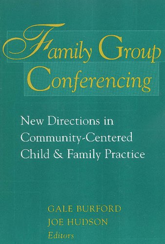 9780202361215: Family Group Conferencing: New Directions in Community-Centered Child and Family Practice (Modern Applications of Social Work)
