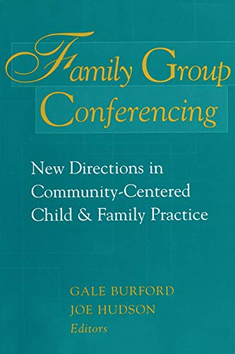 9780202361222: Family Group Conferencing: New Directions in Community-Centered Child and Family Practice (Modern Applications of Social Work)