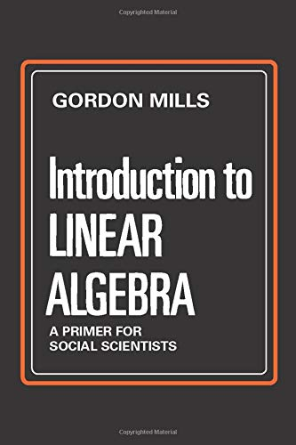 9780202361598: Introduction to Linear Algebra: A Primer for Social Scientists