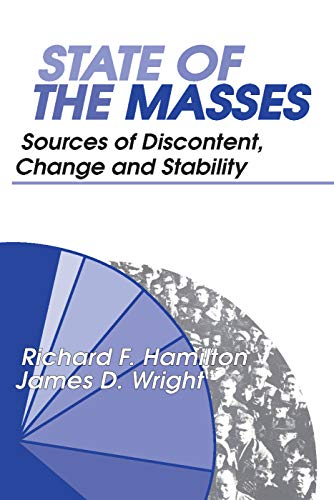 9780202361871: State of the Masses: Sources of Discontent, Change and Stability
