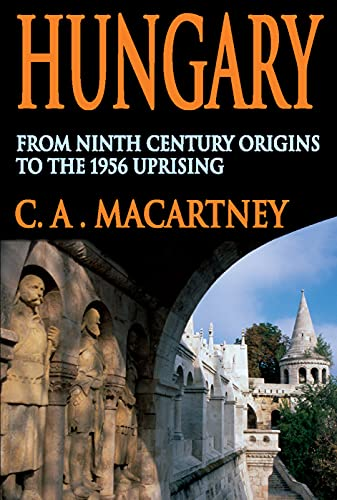 9780202361987: Hungary: From Ninth Century Origins to the 1956 Uprising