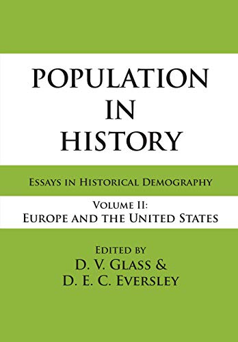 Population in History: Europe and the United States v. 2: Essays in Historical Demography (...