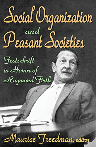 9780202362168: Social Organization and Peasant Societies: Festschrift in Honor of Raymond Firth