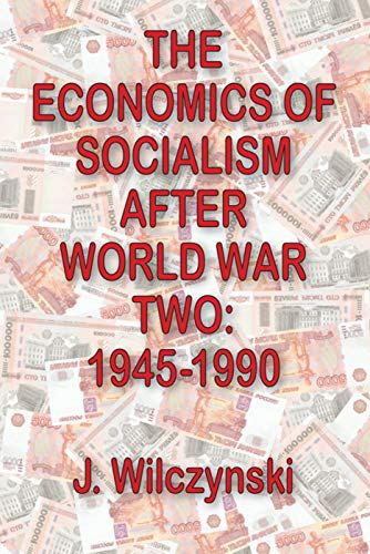 9780202362281: The Economics of Socialism after World War Two: 1945-1990
