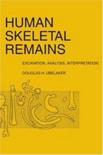 9780202362397: Human Skeletal Remains: Excavation, Analysis, Interpretation