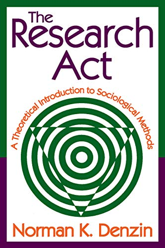 9780202362489: The Research Act: A Theoretical Introduction to Sociological Methods