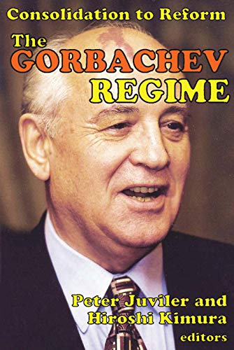 9780202362694: The Gorbachev Regime: Consolidation to Reform