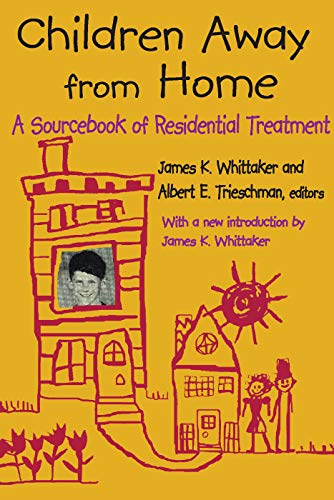 9780202362748: Children Away from Home: A Sourcebook of Residential Treatment