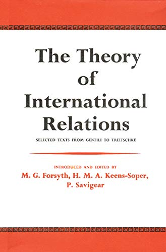 9780202363004: The Theory of International Relations: Selected Texts from Gentili to Treitschke