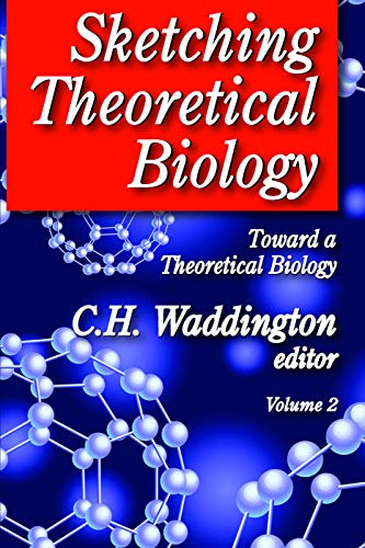9780202363196: Sketching Theoretical Biology: Toward a Theoretical Biology, Volume 2