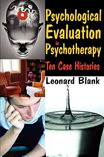 Psychological Evaluation in Psychotherapy: Ten Case Histories: Leonard Blank